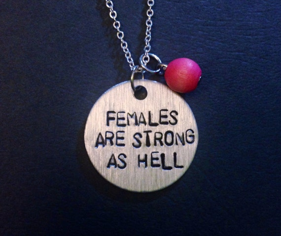 SALE! Females Are Strong As Hell: Hand-Stamped Necklace or Keychain (with optional custom color bead)