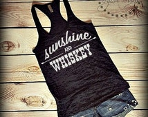 Sunshine And Whiskey - Country Song -- Racerback, Burnout Tank Top- Sizes S-XL. Other Colors Available