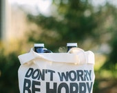Beer Bag, Don't Worry Be Hoppy,  present, men's gift, father's day present, husband