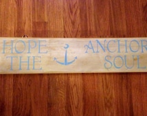 Hand Painted Reclaimed Wood Sign Hope Anchors The Soul   Hebrews 6:9