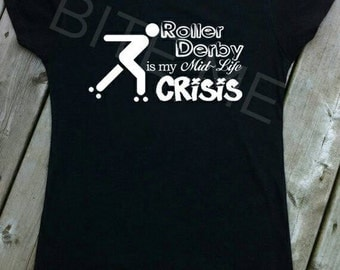Roller Derby is my Mid-Life Crisis T-Shirt