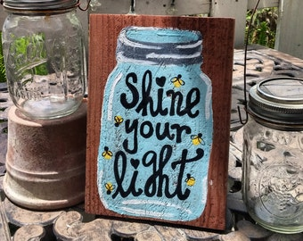 Shine Your Light Mason Jar Wood Pallet Sign, Mason Jar Sign, Mason Jar Decor, Mason Jar, Wooden Sign, Hand Painted Sign, Shine Your Light