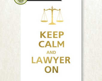 Genuine Foil KEEP CALM and LAWYER On Art Print Attorney Judge Law Student Wall Decor