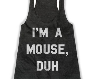 I'm a Mouse Duh Tank, Tri Blend Racerback Tank - workout tank - fitness tank - cute tank top - women tank