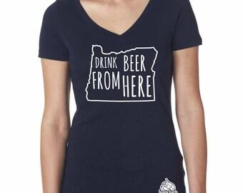 Craft Beer Shirt- Oregon- OR- Drink Beer From Here- Women's v-neck
