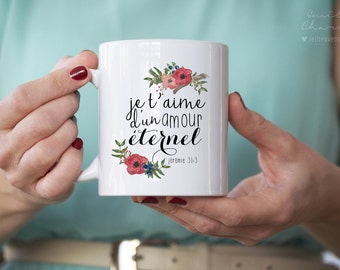 I love you with an everlasting love - Christian French coffee or tea MUG with Bible verse - 11oz