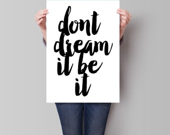 Motivational Poster, Dont dream it be it , Art Print, Wall Decor, Inspirational Poster, Art Print, Watercolor Print, Inspirational Quote