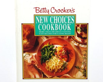 Betty Crocker, New Choices Cookbook, Eating Light, Healthy Recipes, Vintage Cookbook, Low Fat Cookbook
