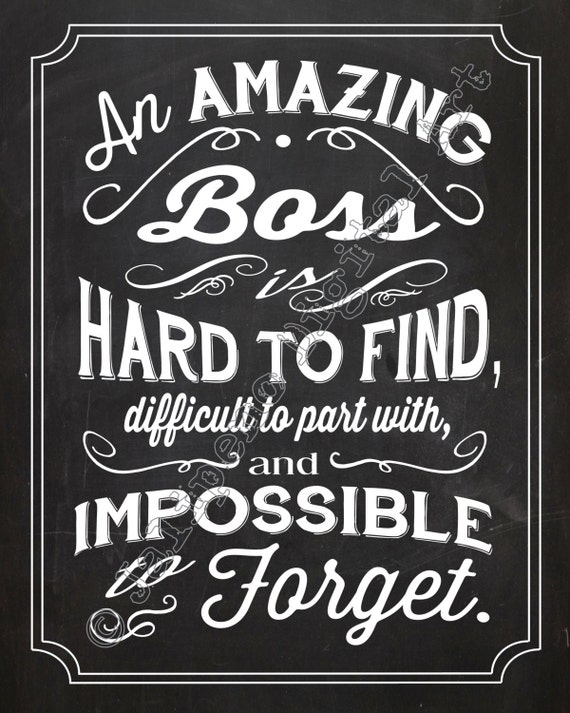 An Amazing Boss is hard to find difficult to part with by ...