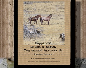 Happiness Quote Print, Cannot Harness Happiness, wild horses, Proverb, Warm Springs, OR, to frame, poster, art, high res JPG image.