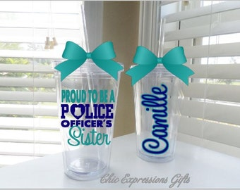 Proud police officer sister double wall tumbler - done in your choice of colors (up to 3)