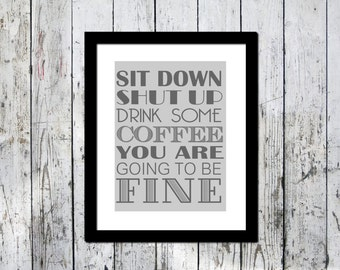 Funny Typography Print, Coffee, kitchen Wall decor, Downloadable print, funny print gray