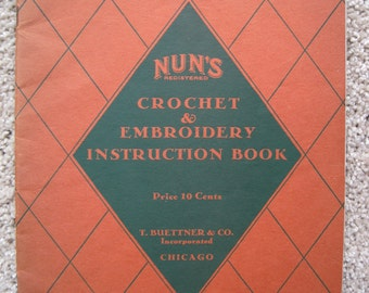 Crochet and Embroidery Instruction Book - Nuns Book #810 - More than 100 Crochet Designs - Vintage 1945