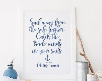 Mark Twain Quote Printable Art Print 8x10 Blue Watercolor Calligraphy Typography Sail Away From the Safe Harbor. Catch the Trade Winds