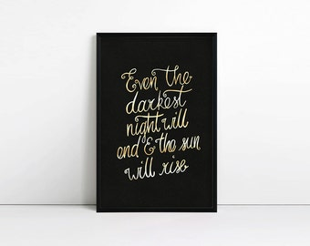 Inspirational quote print, 'Even the darkest night will end and the sun will rise', Les Miserables, Typography poster, Faux Gold