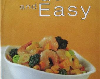 QUICK & EASY  ~  Fresh and  Fast Recipes from Around the World