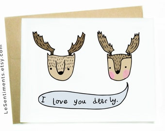 Funny Greeting Card: I Love You Deerly - Anniversary Card - I Love You - I Love You Card - Funny Anniversary Card - Just because