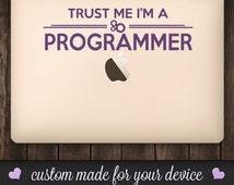 Software Developer Vinyl Decal Reads:  Trust Me - I'm a Programmer.  Great for Macbooks