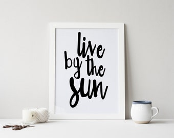 """PRINTABLE Art """"Live By The Sun Love By the moon"""" Typography Art Print Black and White Inspirational Poster Modern Art Print Apartment Decor"""