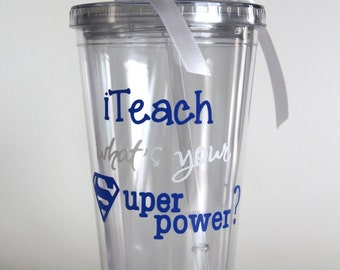 Teacher Gift, I teach what's your superpower? Back to School Personalized tumbler - Teacher Appreciation Gift Personalized Tumbler 16 oz Cup