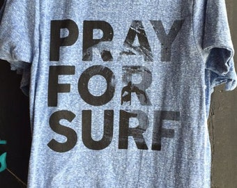 PRAY FOR SURF Hand Screenprinted  Mens T-shirt