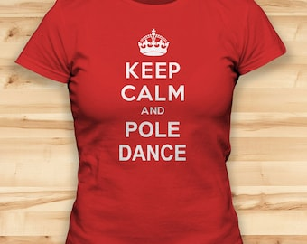 Womens Tshirts // Keep Calm And Pole Dance // Funny T Shirt // Festival Clothing // Workout Top // Womens Tees // Pole Dance Clothing
