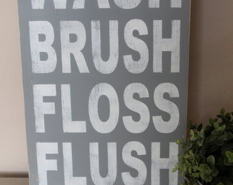 Wash, Brush, Floss, Flush, wood sign