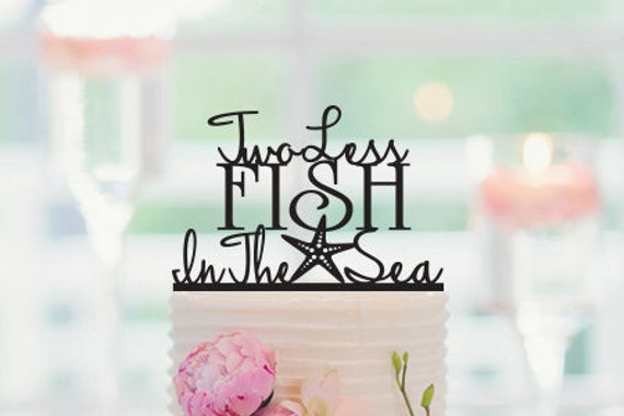 Two less fish in the sea wedding cake topper engagement cake for Two less fish in the sea