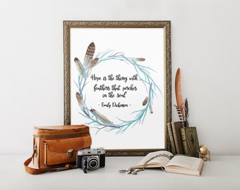 Feather Quote Art Print Wall Decor Printable Decoration Feather Print Hope Is The Thing With Feathers Inspirational Print Typographic Quote