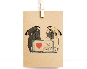 Our Story Pug Greeting Card - Pug Card - Pug Valentine - Pug Anniversary Card - Valentine's Day Card - Romantic Card - All You Need is Pug®
