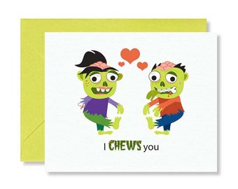 "Zombie Love Card / Anniversary / Halloween / Brains /  ""I Chews You"""