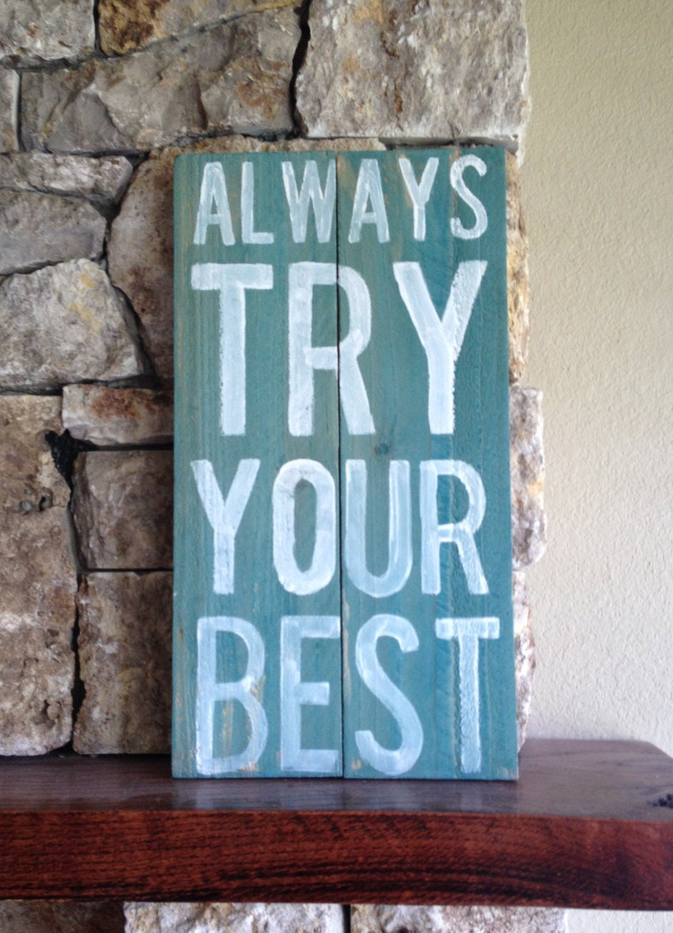 Always Try Your Best Distressed Wood Sign Turquoise