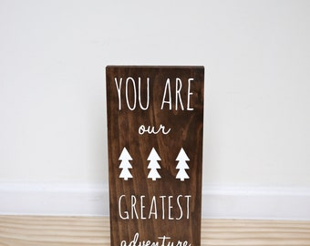 You Are Our Greatest Adventure Sign, Woodland Nursery, Outdoor Nursery, Rustic Nursery, Woodland Baby Shower Gift, Woodland Birthday Party