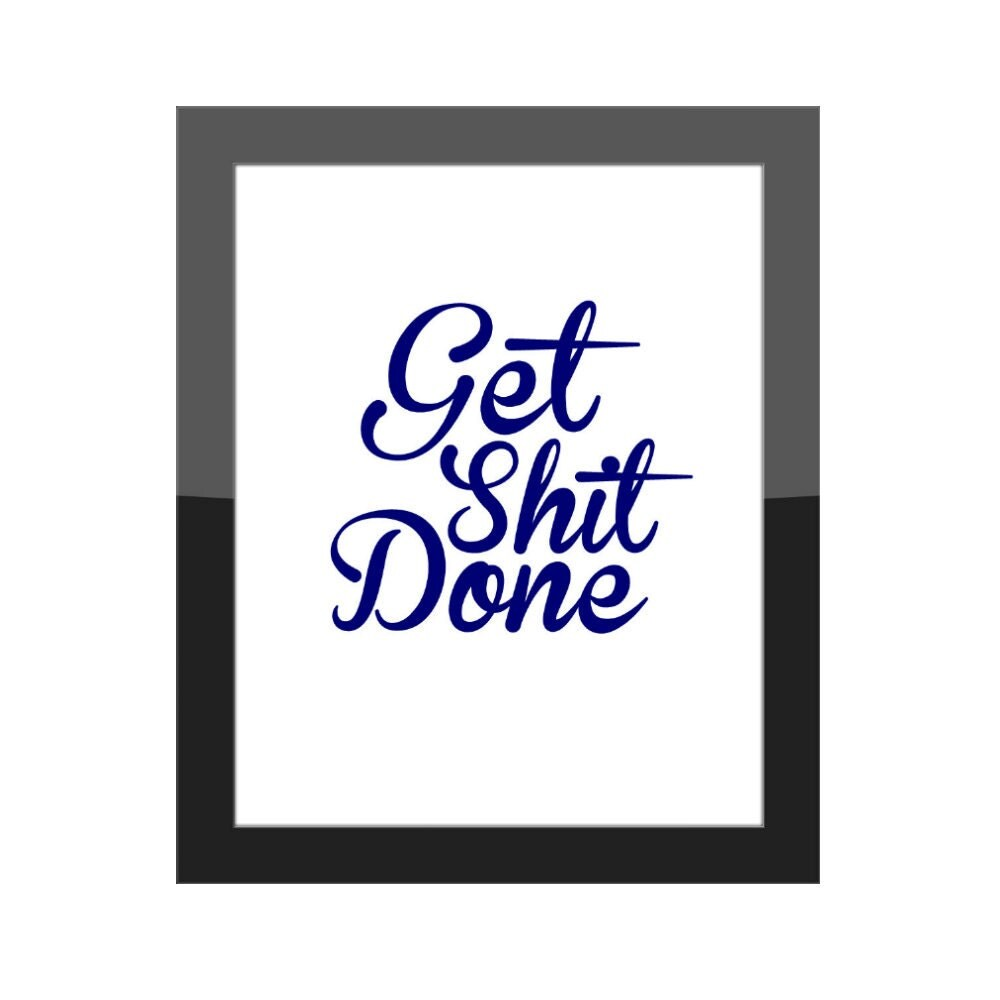 get shit done funny home decor office wall art work 25 best ideas about primitive kitchen decor on pinterest