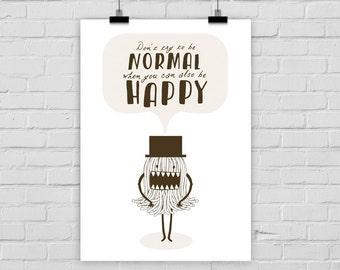 fine-art print poster NORMAL vs. HAPPY monster