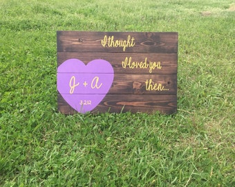And I Thought I Loved You Then Rustic Country Sign Vintaged Sign Wooden Wall Art Wedding Gift Rustic Wedding Decor