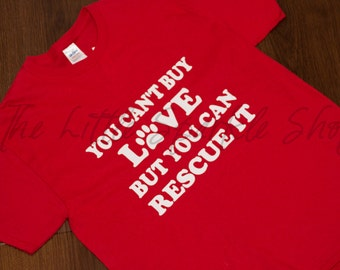 You cant buy love but you can rescue it shirt