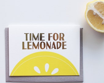time for lemonade | greeting card | gold foil | when life gives you lemons | cheer up