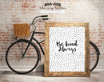 Be Kind Always Poster Printable, Inspirational Quotes, Digital Prints, Black and White Art, Wall Art Prints, Digital Download,
