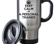 Keep Calm I'm A Personal Trainer Travel Mug Thermal Stainless Steel Gift Birthday Santa Christmas Themal Gift