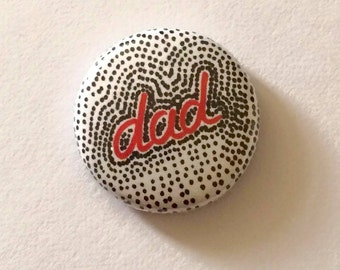 Spotty Dad Fathers Day Button Badge Pin Badge by GiGi's WunderKammer