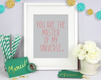 11x14 You are the Master of my Universe, Poster Wall Art, Poster Print, Typography Print, Typography Art, Valentines Art, Gift for Him