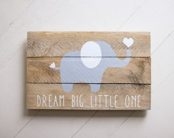 Elephant, Dream Big Little One, Pallet Sign, Nursery Wood Sign, Reclaimed Wood sign