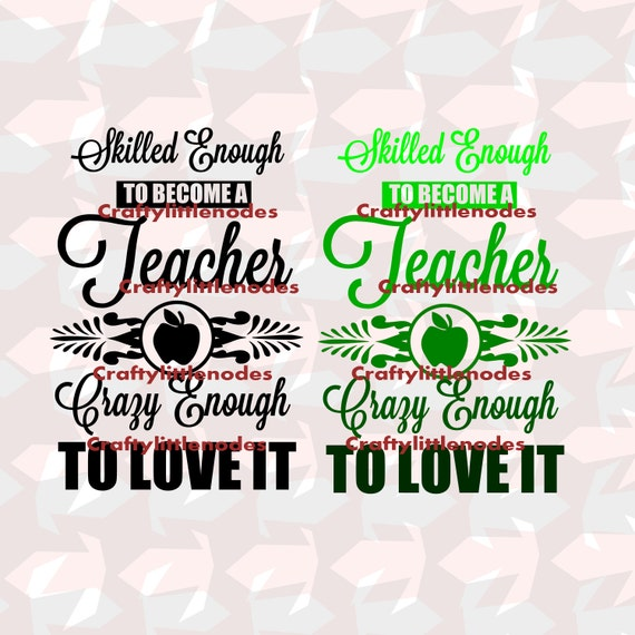 Skilled Enough to Become a Teacher Crazy enough to Love it SVG STUDIO Ai EPS Scalable Vector Instant Download Cutting Commercial Use Cricut