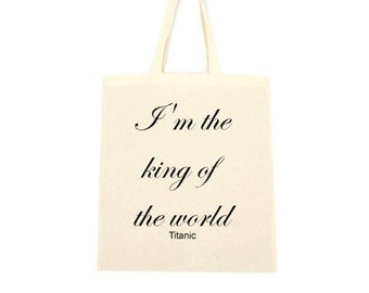 cotton tote bag, i'm the king of the world titanic
