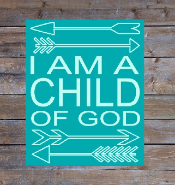 I Am A Child Of God Printable Sign Teal Nursery Decor Baptism
