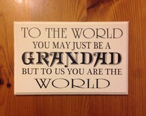 Grandad quoted sign, for a special Grandad. Fathers day Gift, Personalised wording, Pops, Daddy, Grandaddy, and more