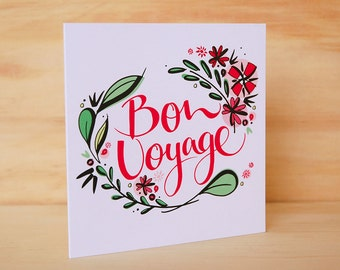 Bon Voyage card - Hand Lettered Card | Floral Greeting Card | Goodbye card