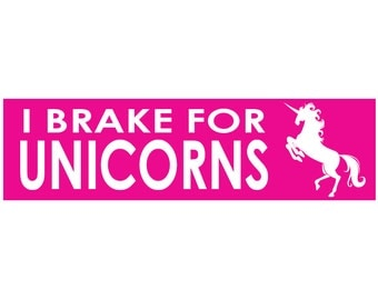 I Brake for Unicorns - PK Decal Vinyl or Magnet Bumper Sticker