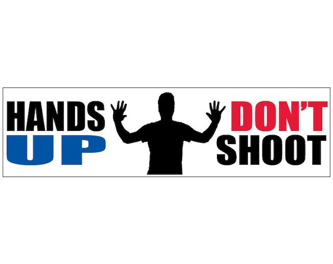 Hands Up Don't Shoot Decal Vinyl or Magnet Bumper Sticker